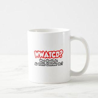 WWATCD...What Would an Air Traffic Controller Do? Coffee Mug