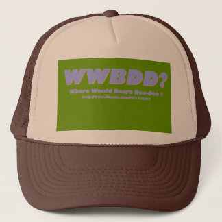 WWBDD? Where would bears doo-doo? Trucker Hat