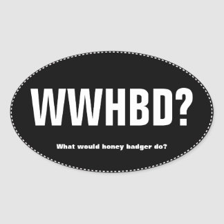 WWHBD? Oval Bumper Sticker