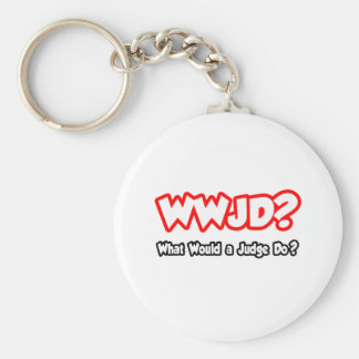 WWJD...What Would a Judge Do? Keychain
