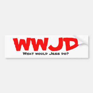 WWJD, What would Jess do? Bumper Sticker