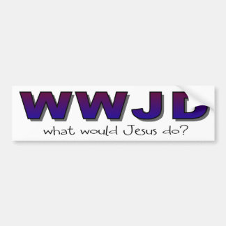 """WWJD"" What would Jesus do Bumper Sticker"