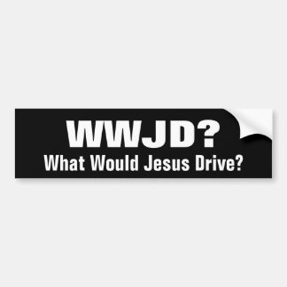 WWJD?  What Would Jesus Drive? Bumper Sticker