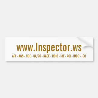 www.Inspector.ws, API - AWS - NDE - QA/QC - NAC... Bumper Sticker