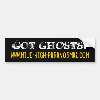 www.mile-high-paranormal.com, GOT GHOSTS? Bumper Sticker