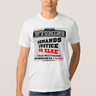 Wyoming Demands JUSTICE OR ELSE T-Shirt