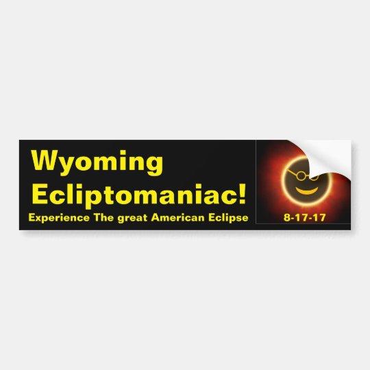 Wyoming Ecliptomaniac bumper sticker