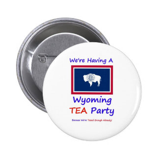 Wyoming TEA Party - We're Taxed Enough Already! 2 Inch Round Button