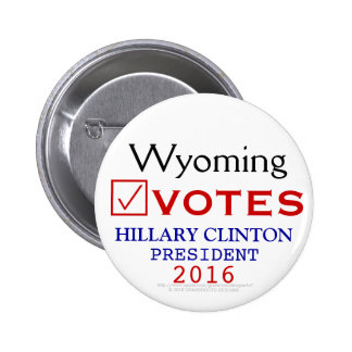 Wyoming Votes Hillary Clinton President 2016 2 Inch Round Button