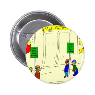 x09 Child care parking at mall cartoon 2 Inch Round Button