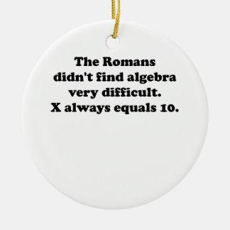 X Always Equals 10 Round Ceramic Ornament