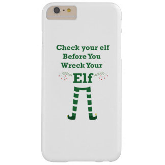 X-mas elf Check your elf Before You Wreck Your Elf Barely There iPhone 6 Plus Case