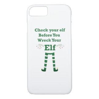 X-mas elf Check your elf Before You Wreck Your Elf iPhone 8/7 Case