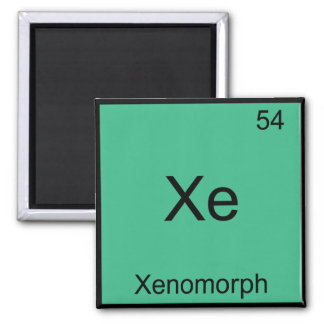 Xe - Xenomorph Funny Chemistry Element Symbol Tee Square Magnet