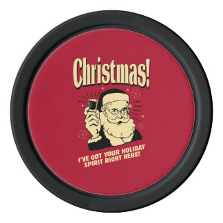 Xmas: I've Got Your Holiday Spirit Right Here Poker Chips