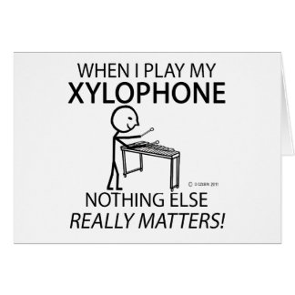 Xylophone Nothing Else Matters Greeting Cards