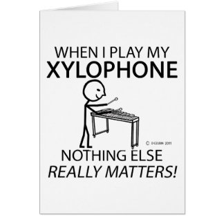 Xylophone Nothing Else Matters Greeting Card