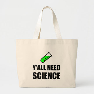 Y?all Need Science Large Tote Bag