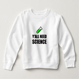 Y?all Need Science Sweatshirt