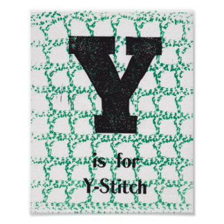 Y is for Y-Stitch Poster