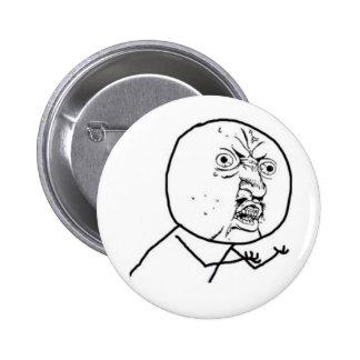 y u no guy 2 inch round button
