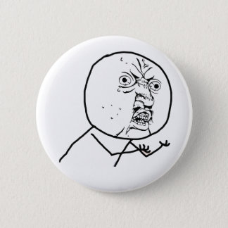 Y U NO (Original) - Pinback Button