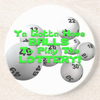 Ya Gotta Have Balls To Play The Lottery! Coaster