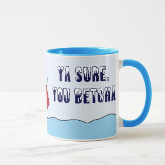 Ya Sure, You Betcha Snow Mug