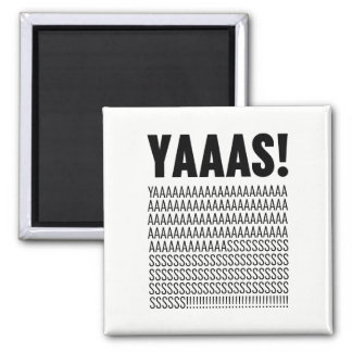 Yaaas Black Typography Custom Background Color Square Magnet