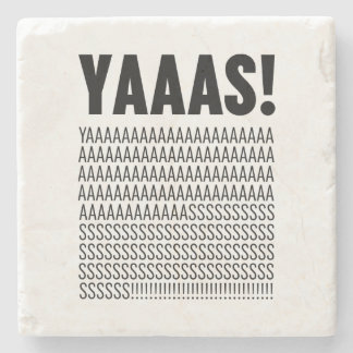 Yaaas Black Typography Custom Background Color Stone Coaster