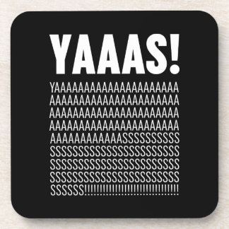Yaaas White Typography Custom Background Color Coasters