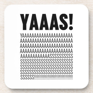 Yaaas White Typography Custom Background Color Drink Coaster