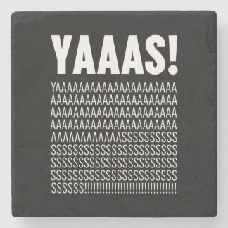 Yaaas White Typography Custom Background Color Stone Coaster