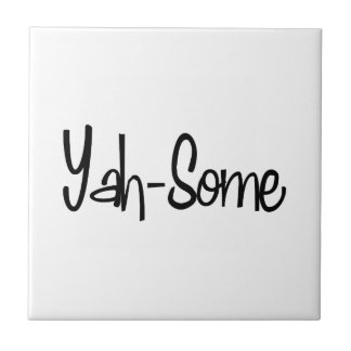 Yah-Some Ceramic Tile