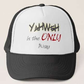 YahWeh the ONLY way Religious Trucker Hat