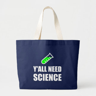 Y'all Need Science Large Tote Bag