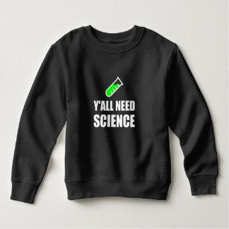 Y'all Need Science Sweatshirt