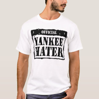 yankee  hater T-Shirt