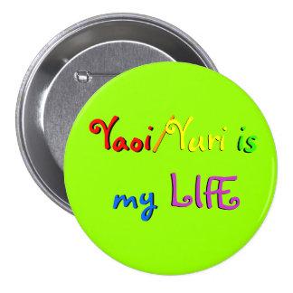 Yaoi/Yuri is my LIFE, Yaoi, /, Yuri, is, my, LIFE 3 Inch Round Button