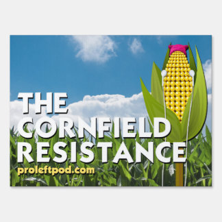 Yard Sign - The Cornfield Resistance