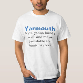 """Yarmouth, """"We're going to build a wall"""" T-Shirt"""