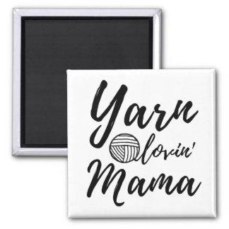 Yarn Loving Mama • Knit Crochet Crafts Magnet