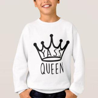yass-queen sweatshirt