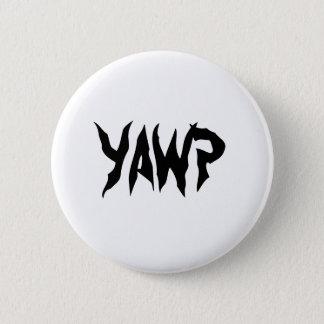YAWP 2 INCH ROUND BUTTON