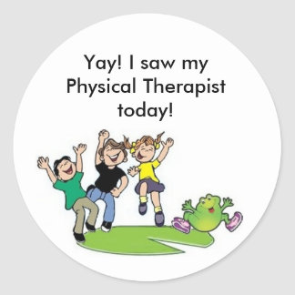 Yay! I saw myPhysical Therapisttoday! Round Sticker