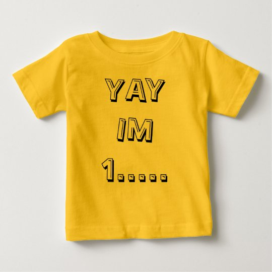 YAY IM 1..... BABY T-Shirt