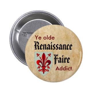Ye Olde RenFaire Addict 2 Inch Round Button