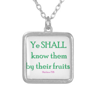 YE SHALL KNOW THEM SILVER PLATED NECKLACE