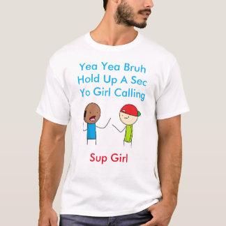 yea yea bruh... T-Shirt
