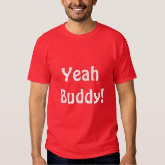 YEAH BUDDY TSHIRT